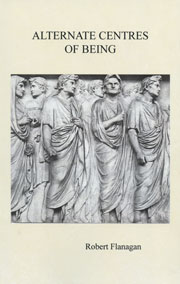 Cover of Alternate Centres of Being by Robert Flanagan